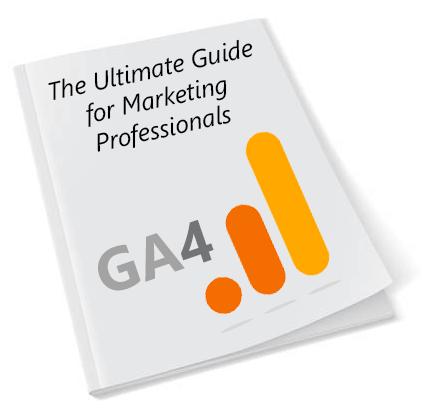 Google Analytics 4 Ultimate Guide
